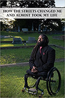 How the Streets Changed me and Almost Took My Life - bookcover